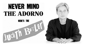Kulturmanagement und Grabschändung: Never mind the Adorno – here's the Judith Butler